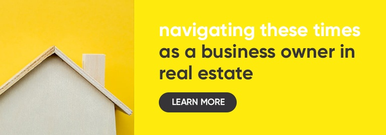 Read this - Navigating these times as a business owner in Real Estate