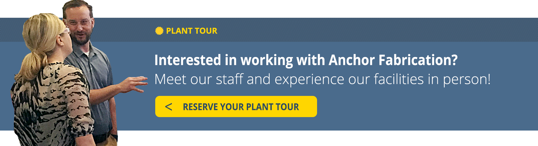 Schedule a Tour of Anchor Fabrication