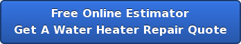 Free Online Estimator Get A Water Heater Repair Quote