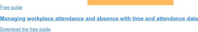 Free guide  Managing workplace attendance and absence with time and attendance data  Download the free guide