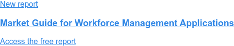 New report  Market Guide for Workforce Management Applications  Access the free report