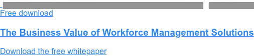 Free download  The Business Value of Workforce Management Solutions  Download the free whitepaper