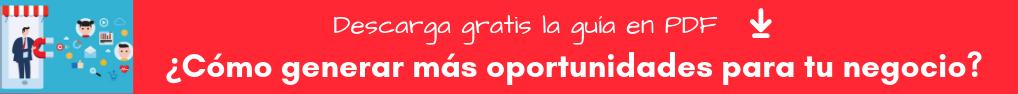 Haz click aquí para descargar gratisCómo Generar Más Oportunidades para tu  Negocio