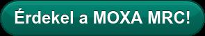 Érdekel aMOXA MRC!