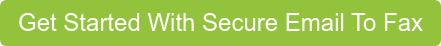 Get Started With Secure Email To Fax
