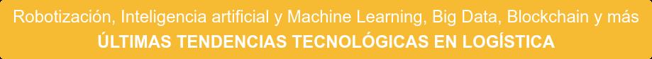 Últimas Tendencias Tecnológicas en Logística  Descargar Ebook