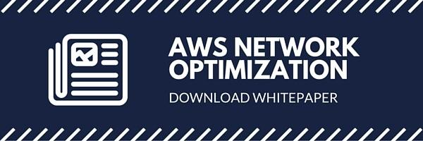 Download the AWS  Network Optimization Whitepaper