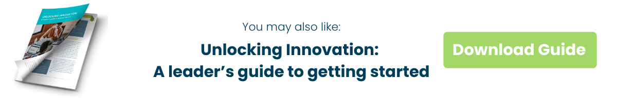 Unlocking Innovation: A leader's guide to getting started