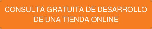 CONSULTA GRATUITA DE DESARROLLO DE UNA TIENDA ONLINE
