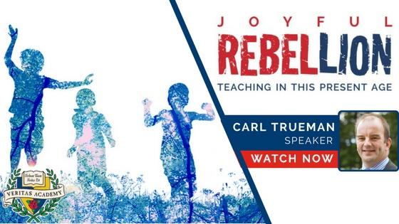 Joyful Rebellion: Teaching in This Present Age | Veritas Academy