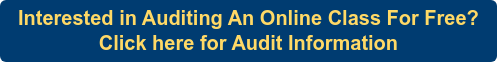 Interested in Auditing An Online Class For Free?  Click here for Audit Information