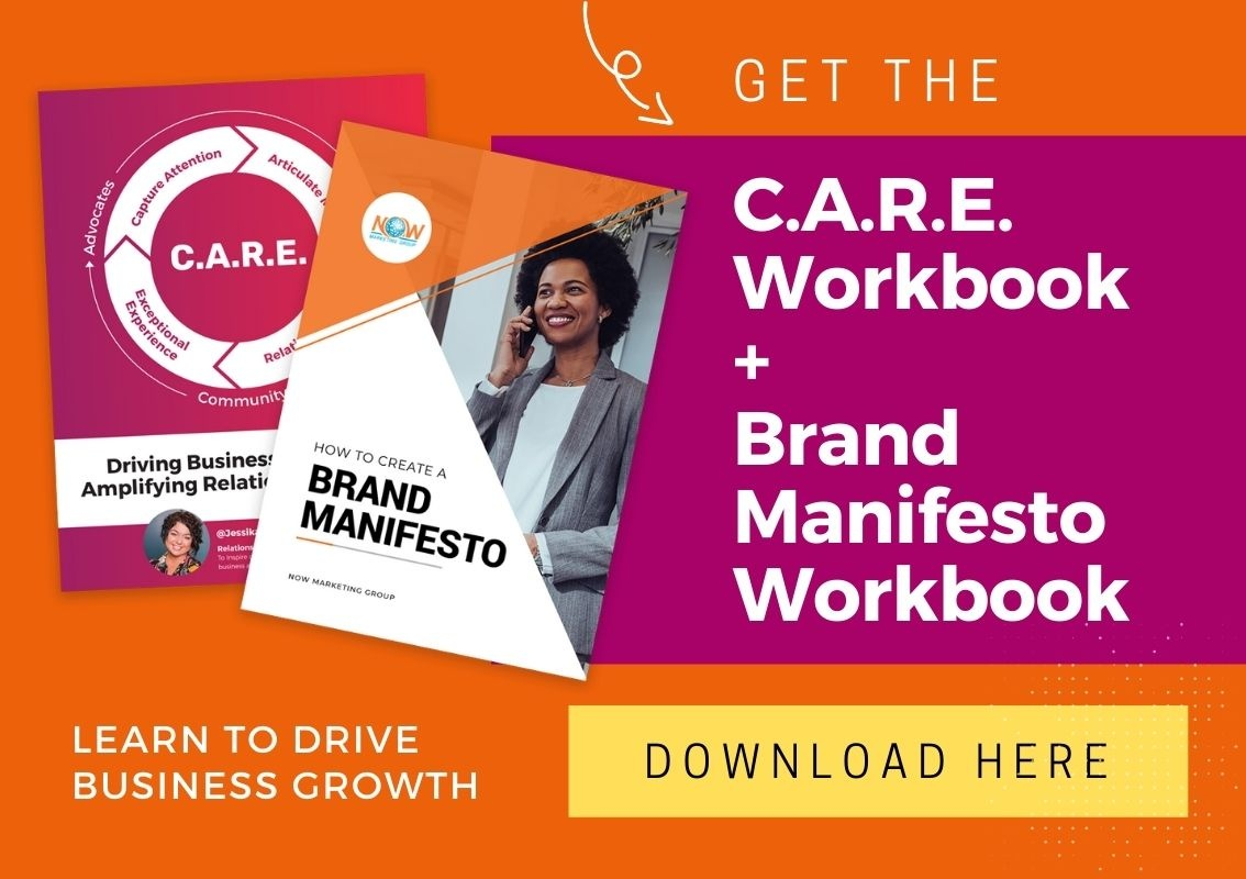 Get the C.A.R.E. and Brand Manifesto Workbook NOW Marketing Group