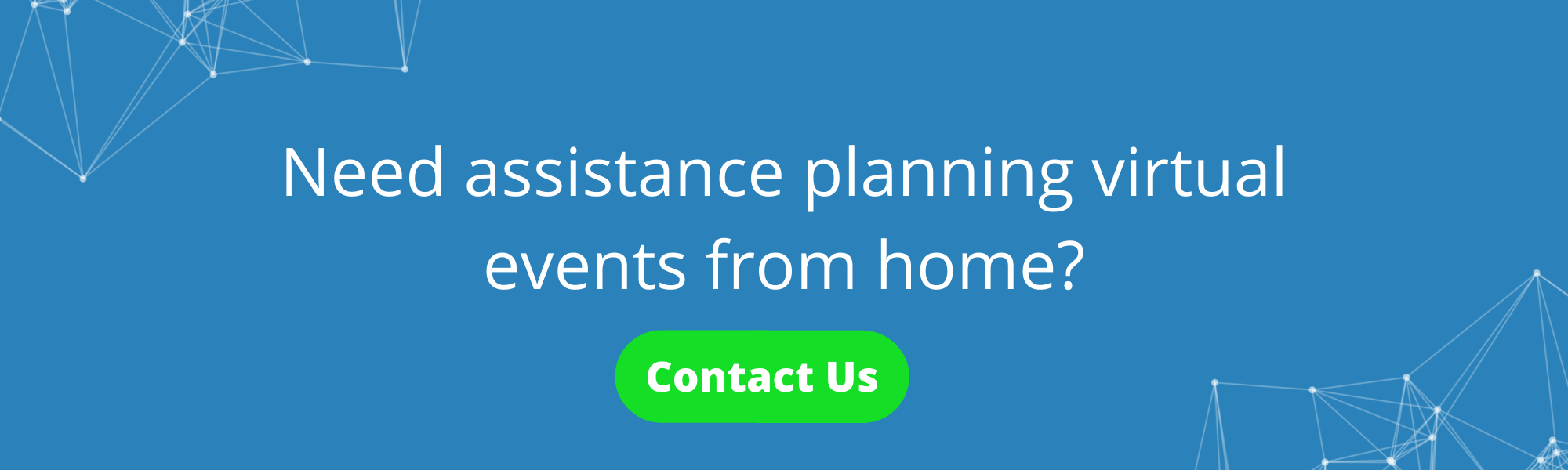 Need assistance planning virtual events from home?