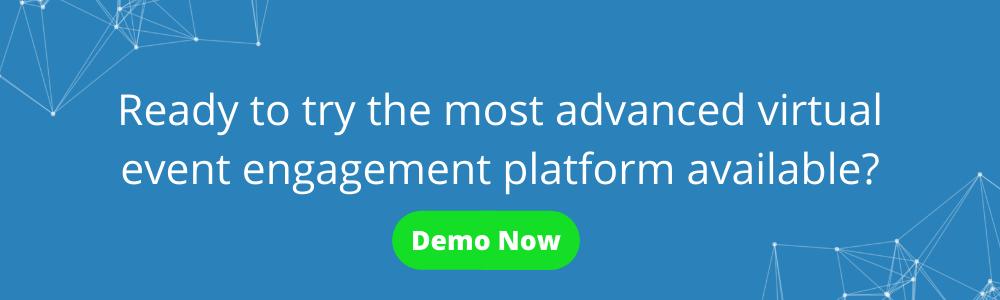 CTA Demo our Virtual Event Engagement Platform
