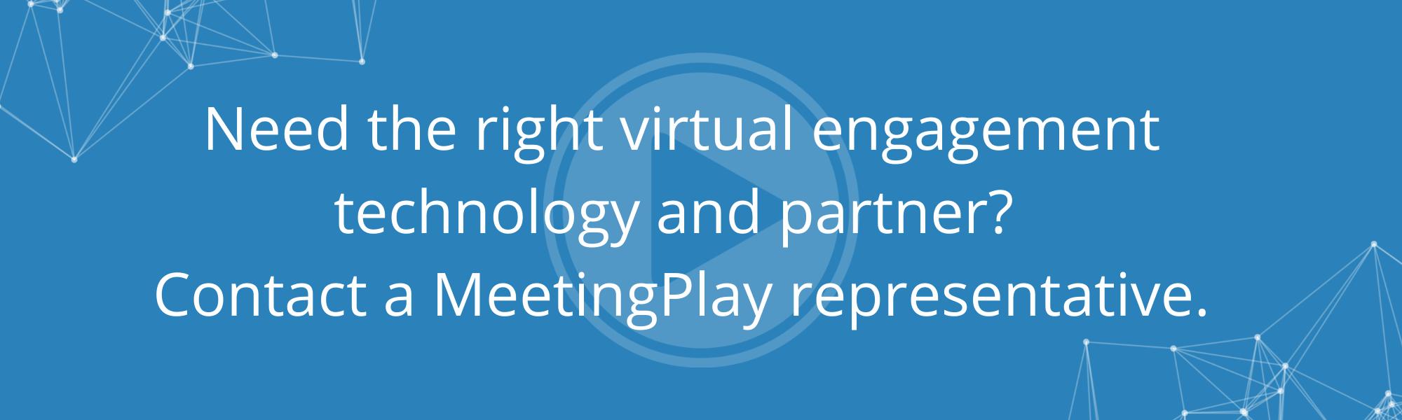 CTA Contact a MeetingPlay Representative