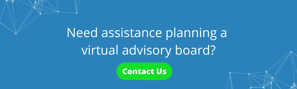 Need assistance planning a virtual advisory board?
