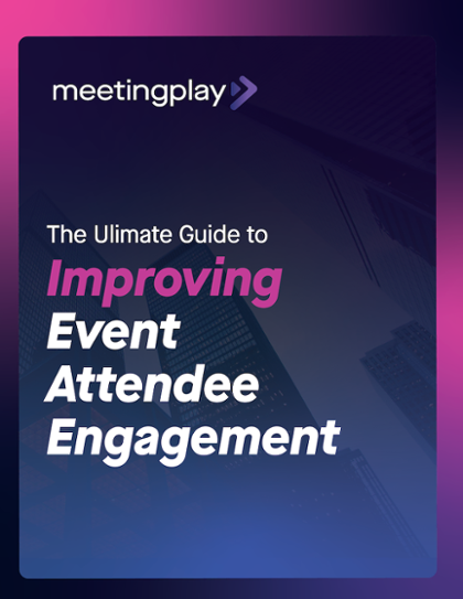 Ultimate Guide to event attendee engagement