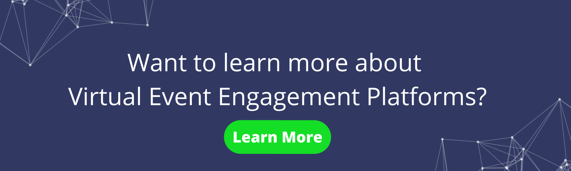 CTA Learn More About Virtual Event Engagement Platforms