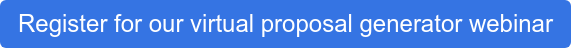 Register for our virtual proposal generator webinar