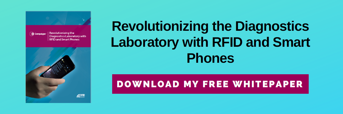 Revolutionizing the Diagnostics Laboratory with RFID and Smart Phones. Download my free whitepaper