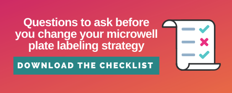 Questions to ask before you change your microwell plate labeling strategy. Download the checklist