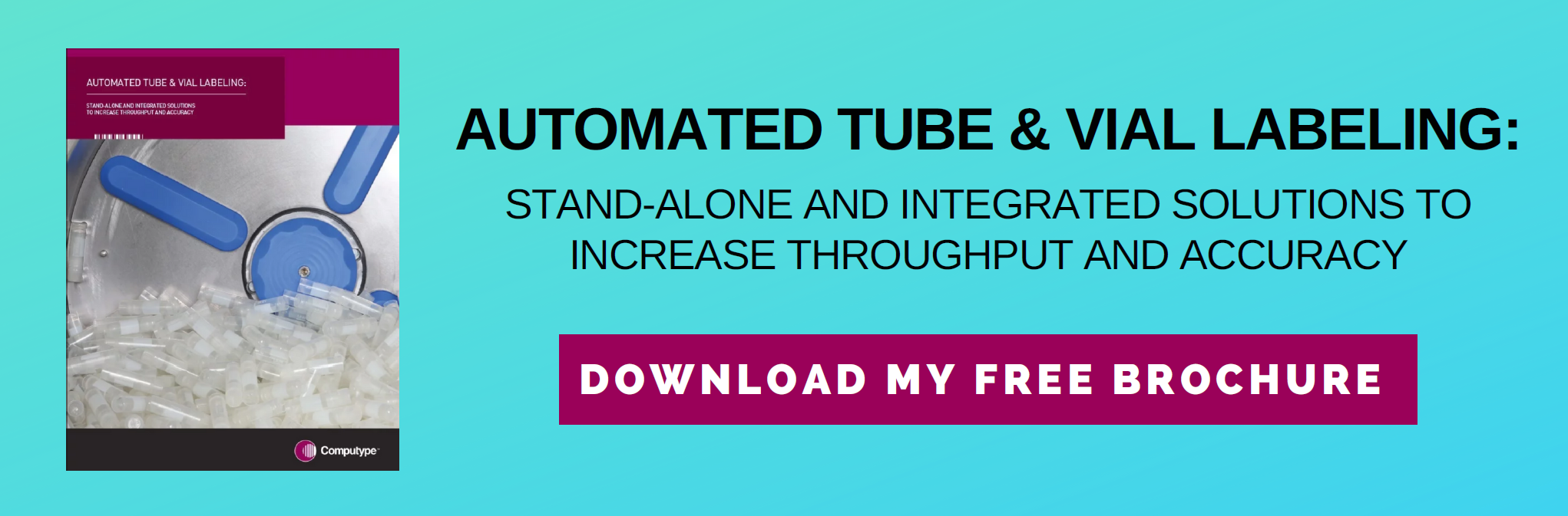 Automated tube & vial labeling: stand-alone and integrated solutions to increase throughput and accuracy. Download my free brochure