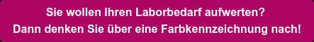 Sie wollen Ihren Laborbedarf aufwerten?  Dann denken Sie über eine Farbkennzeichnung nach!