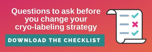 Questions to ask before you change your cryo-labeling strategy. Download the checklist