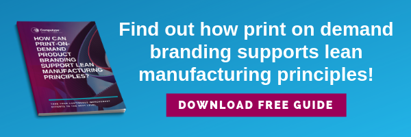 Find out how print on demand branding supports lean manufacturing principles