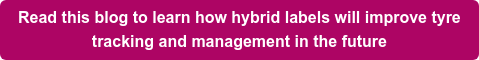 Read this blog to learn how hybrid labels will improve tyre   tracking and management in the future