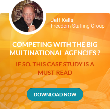Jeff Kells  Freedom Staffing Group  Competing with the BIG multinational agencies ? IF SO, This case study is a must-read