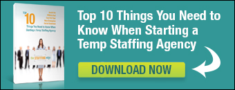 Top 10 Things You Need to Know When Starting a Temp Staffing Agency