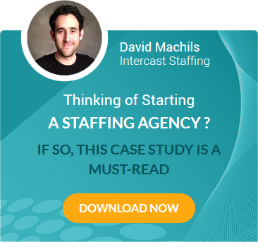 David Machils  Intercast Staffing  Thinking of Starting  a Staffing aGENCY ? IF SO, This case study is a must-read