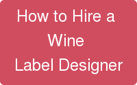 How to Hire a Wine Label Designer