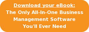 Download your eBook: The Only All-In-One Business Management Software You'll Ever Need