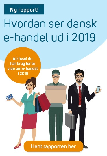 Få rapporten Dansk e-handel 2019 her