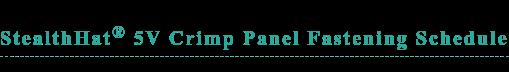 StealthHat 5V Crimp Panel Fastening Schedule