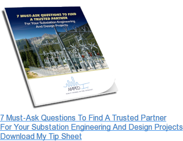 7 Must-Ask Questions To Find A Trusted Partner For Your Substation Engineering  And Design Projects Download My Tip Sheet