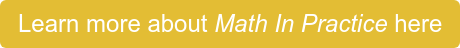 Learn more about Math In Practice here