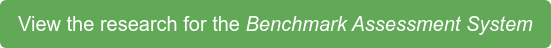 View the research for the Benchmark Assessment System