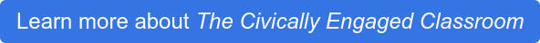 Learn more about The Civically Engaged Classroom