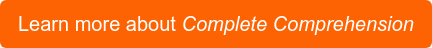 Learn more about Complete Comprehension