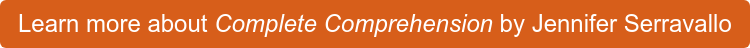 Learn more about Complete Comprehension by Jennifer Serravallo