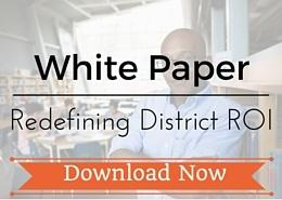 White paper - redefining district roi