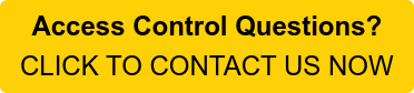 Access Control Questions? CLICK TO CONTACT US NOW