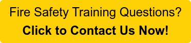 Fire Safety Training Questions? Click to Contact Us Now!