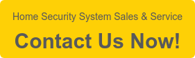 Home Security System Sales & Service Contact Us Now!