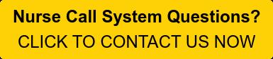 ¿Preguntas sobre el sistema de llamadas a enfermeras?  HAGA CLIC PARA CONTACTARNOS AHORA