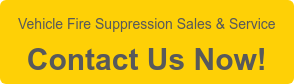 Vehicle Fire Suppression Sales & Service  Contact Us Now!
