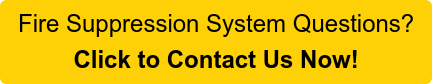 Fire Suppression System Questions? Click to Contact Us Now!